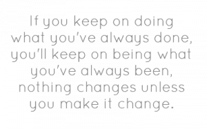 Keep doing what you've always done