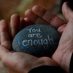 How To Be Enough