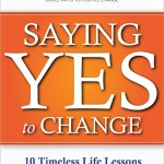 Saying Yes To Change (and a Give-Away)