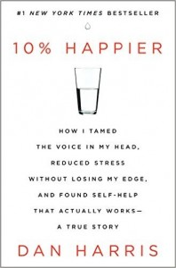 10% Happier book by Dan Harris