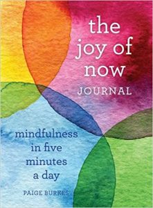 Joy of Now Journal: Mindfulness in Five Minutes a Day